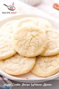 Sugar Cookie Recipe Without Butter